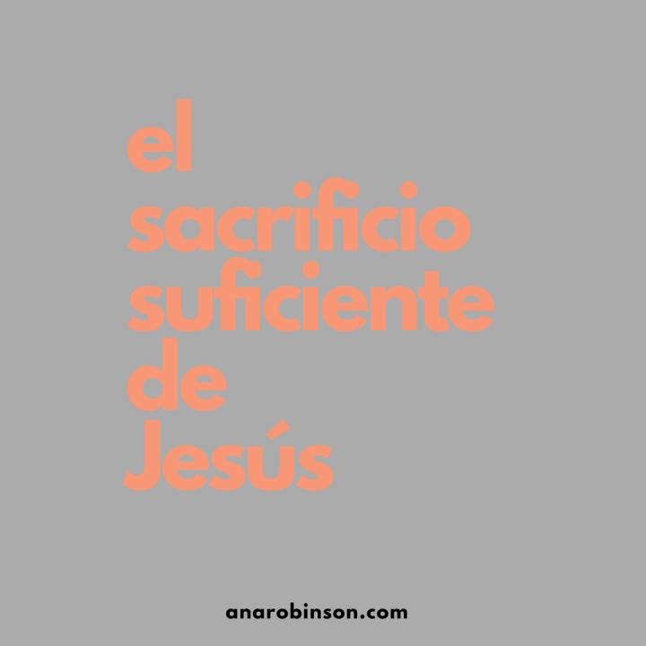El sacrificio suficiente deJesús